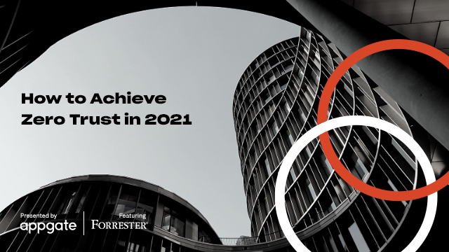 How to Achieve Zero Trust in 2021 Ft. Forrester