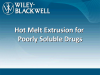 Hot Melt Extrusion for Poorly Soluble Drugs