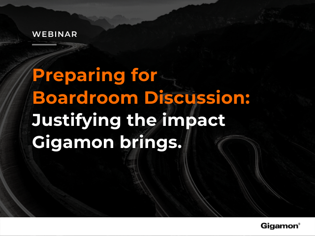 Preparing for a boardroom discussion: Justifying the impact Gigamon brings