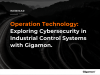Webinar: Exploring Cybersecurity in Industrial Control Systems with Gigamon