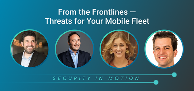 From the Frontlines: Threats for Your Mobile Fleet