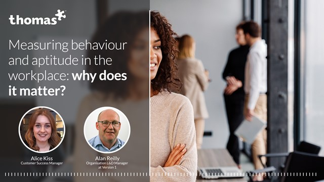 Measuring behaviour and aptitude in the workplace: Why does it matter?