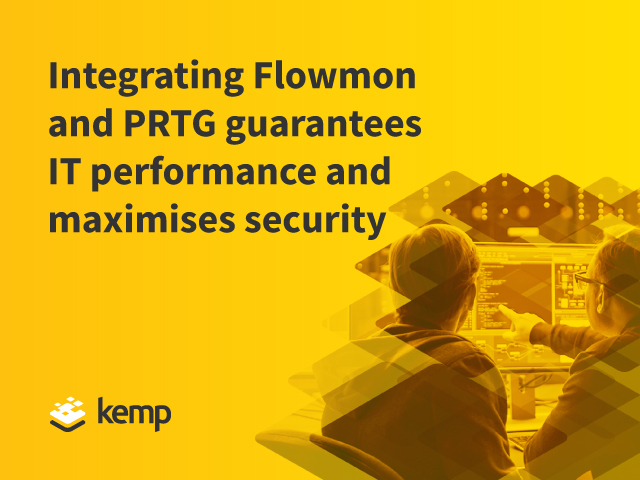 How Integrating Flowmon & PRTG Guarantees IT Performance and Maximizes Security