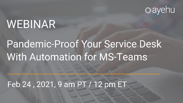 Pandemic-Proof Your Service Desk With Automation for MS-Teams