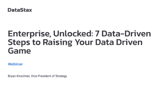 Enterprise, Unlocked: 7 Data-Driven Steps to Raising Your Data Driven Game