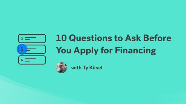 10 Questions to Ask Before You Apply for Business Financing