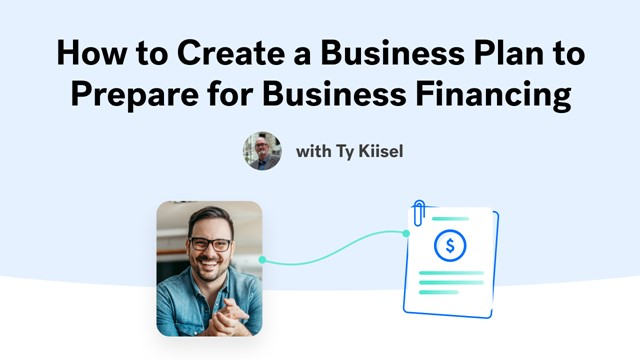 How to Create a Business Plan to Prepare for Business Loans & Financing