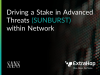 Driving a Stake in Advanced Threats (SUNBURST) with the Network