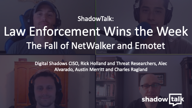 Podcast: Law Enforcement Wins the Week - The Fall of NetWalker and Emotet