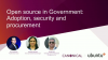 Open source in Government: Adoption, security and procurement