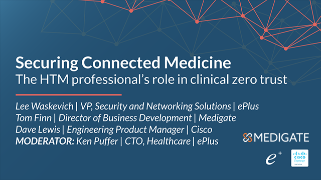 Securing Connected Medicine: The HTM Professional's role in Clinical Zero Trust