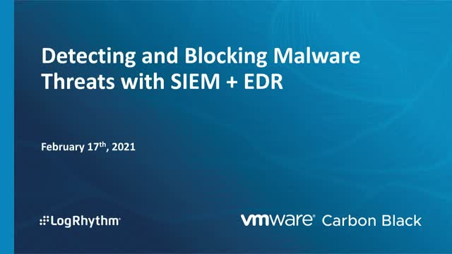 Detecting and Blocking Malware Threats with SIEM + EDR