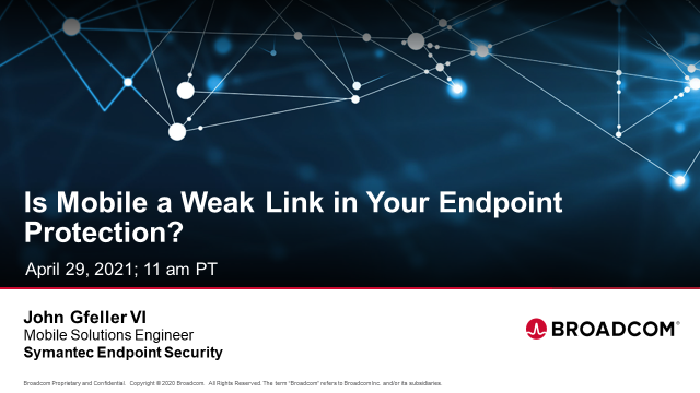 Is Mobile a Weak Link in Your Endpoint Protection?
