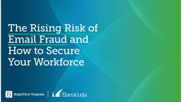 The Rising Risk of Email Fraud and How to Secure Your Workforce