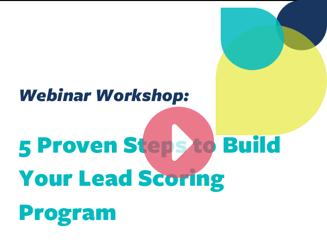 5 Proven Steps to Build Your Lead Scoring Program