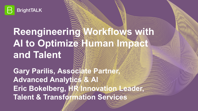 Reengineering Workflows with AI to Optimize Human Impact and Talent