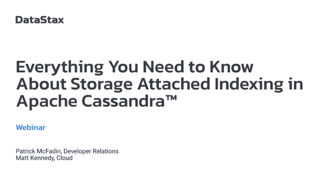 Everything You Need to Know About Storage Attached Indexing in Apache Cassandra™