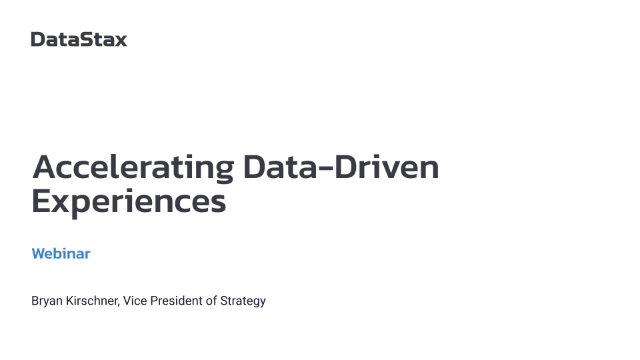 Accelerating Data-Driven Experiences | DataStax
