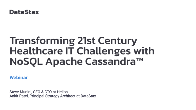 Transforming 21st Century Healthcare IT Challenges with NoSQL Apache Cassandra™
