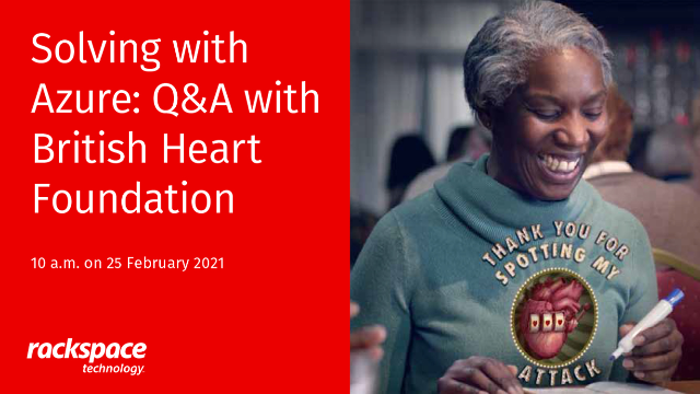 Solving with Rackspace Technology: Q&A with British Heart Foundation