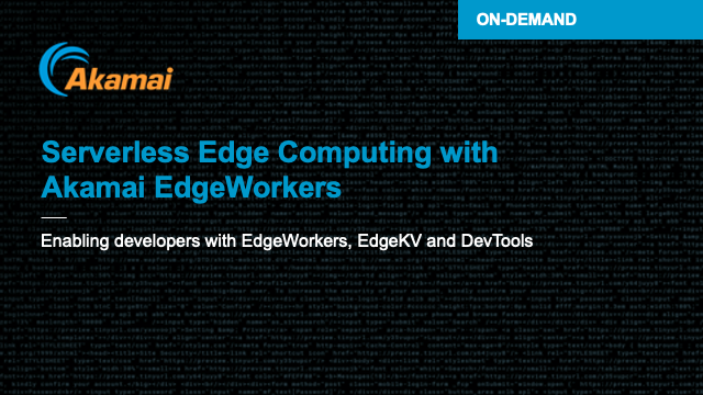 Serverless Edge Computing with Akamai EdgeWorkers
