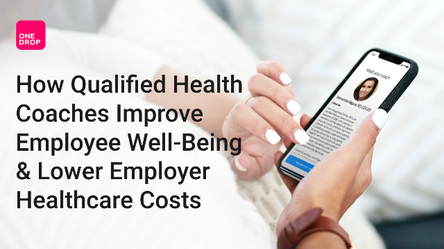 How Health Coaching Improves Employee Well-being and Lowers Healthcare Costs