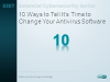 10 Ways to Tell If It's Time to Change Your Anti-Virus Software