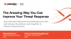 The Amazing Way You Can Improve Your Threat Response