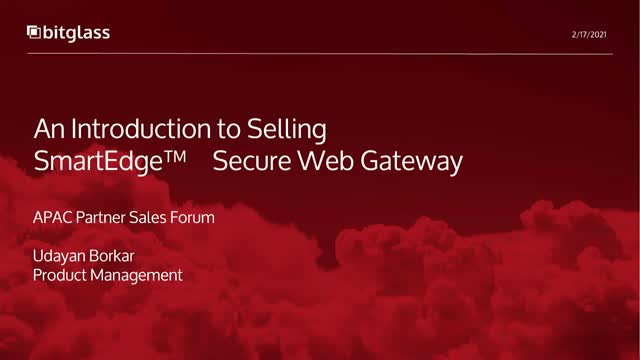 Bitglass Partner Sales Forum  An Introduction to SmartEdge Secure Web Gateway