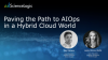 Paving the Path to AIOps in a Hybrid Cloud World