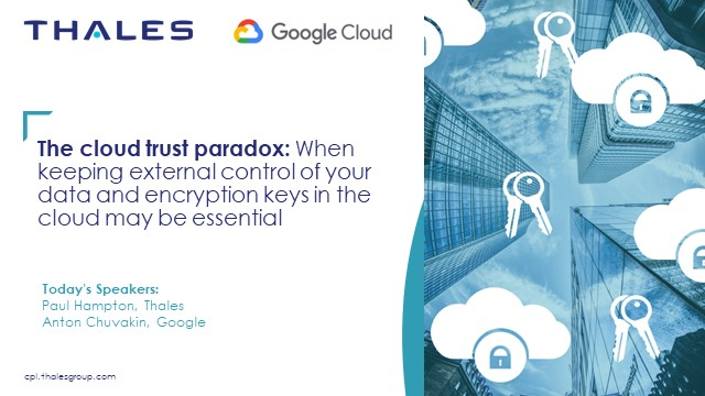 The Cloud Trust Paradox: Keeping Control of Data & Encryption Keys in the Cloud