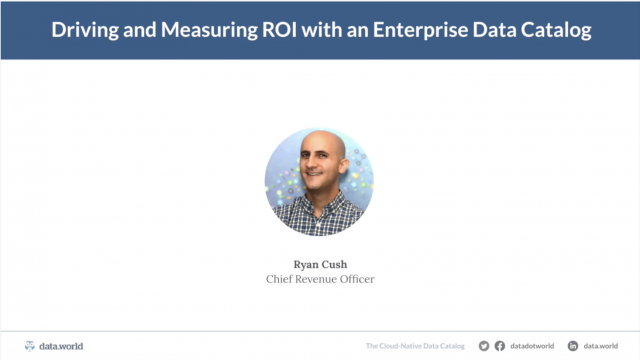 Best practices to drive ROI with a catalog for metadata and data management