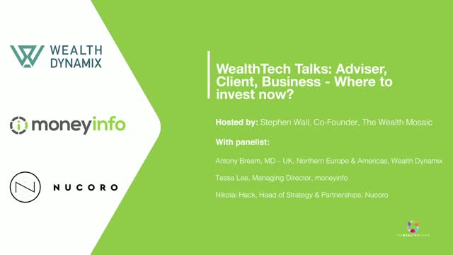 WealthTech Talks: Advisor, Client, Business - Where to invest now?