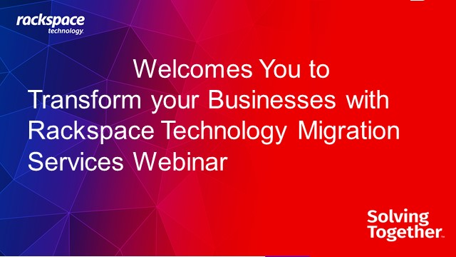 Transform your businesses with Rackspace Technology Migration Services