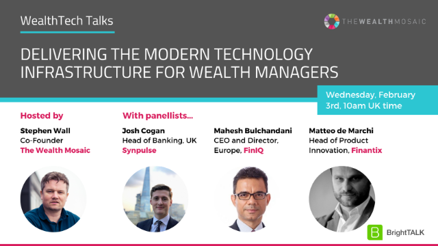 WealthTech Talks: Delivering a Modern Tech Infrastructure for Wealth Managers