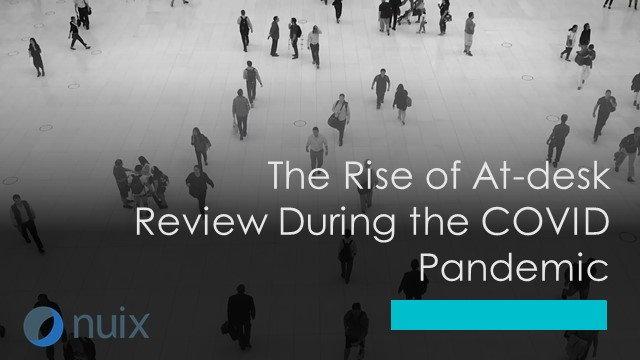 The Rise of At-desk Review During the COVID Pandemic