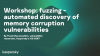 Workshop: fuzzing - automated discovery of memory corruption vulnerabilities