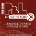 The New P&L TO THE POINT on Maximising the Moment and the 'Rule of Thirds'