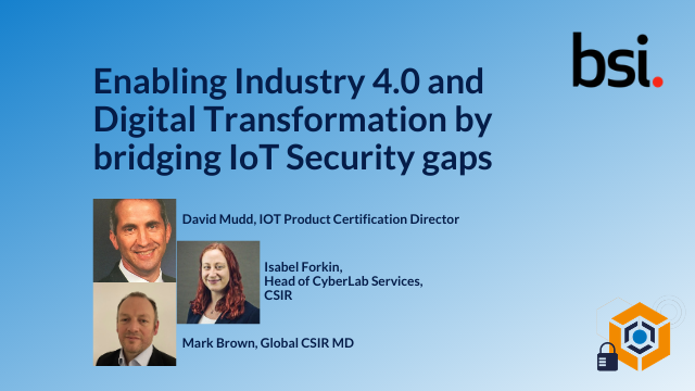 Enabling Industry 4.0 and Digital Transformation by bridging IoT Security gaps