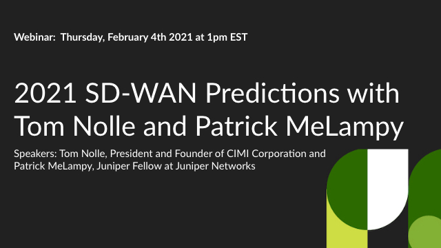 2021 SD-WAN Predictions with Tom Nolle and Patrick MeLampy