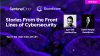 Stories from the frontlines  of Cybersecurity- told by two cyber researchers