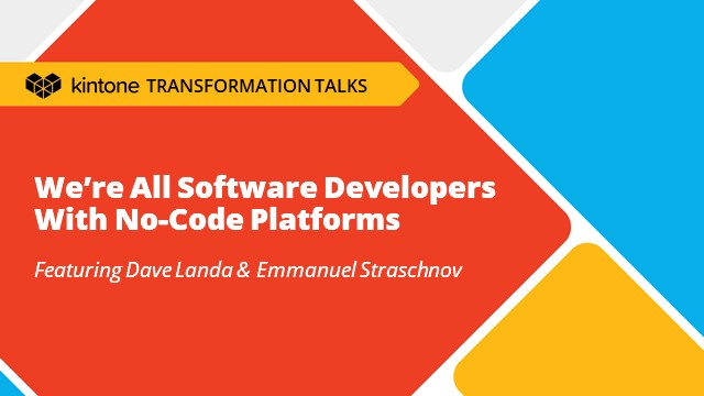 Transformation Talks: We're All Software Developers With No-Code Platforms