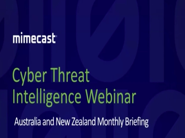 Australia and NZ Cyber Threat Intelligence Briefings - Episode 2