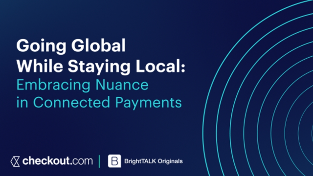 [Ep.2] Going Global Whilst Staying Local: Embracing Nuance in Connected Payments