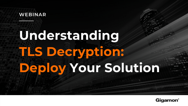 Understanding TLS Decryption: Deploy Your Solution