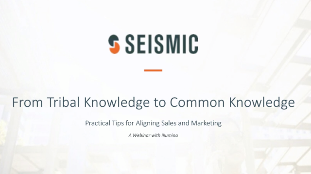 From Tribal Knowledge to Common Knowledge: Tips for Aligning Sales & Marketing