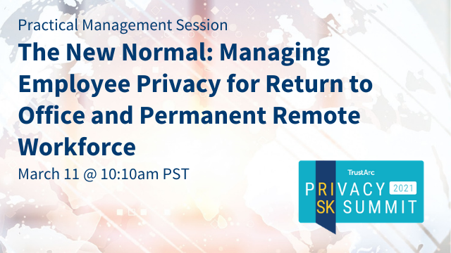 The New Normal: Managing Employee Privacy (50m)