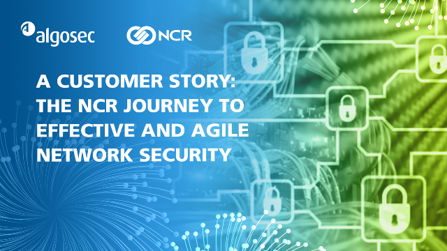 A Customer Story: The NCR Journey to Agile, Effective Network Security