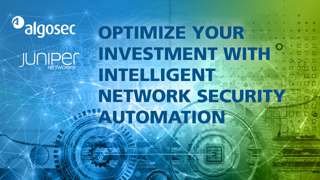 Optimize Your Investment with Intelligent Network Security Automation