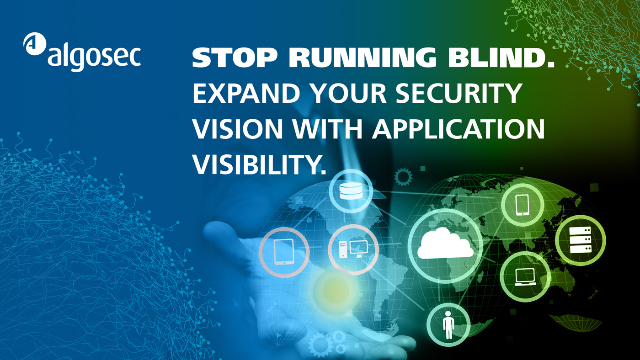 Stop Running Blind. Expand Your Security Vision with Application Visibility.